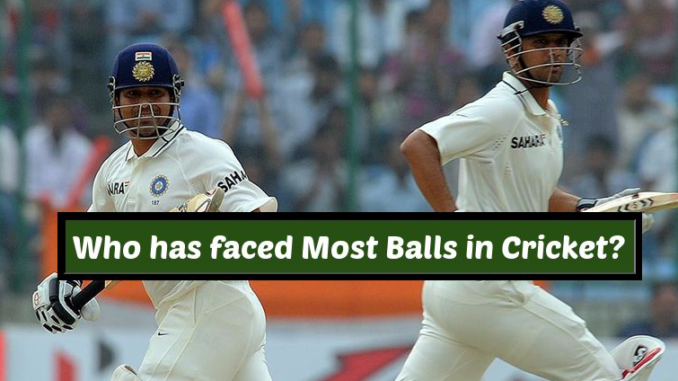 Most Balls faced in Cricket