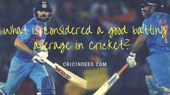 what is a good batting average in cricket in depth analysis